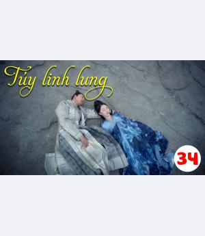 Túy Linh Lung - Lost Love In Times - Tập 34