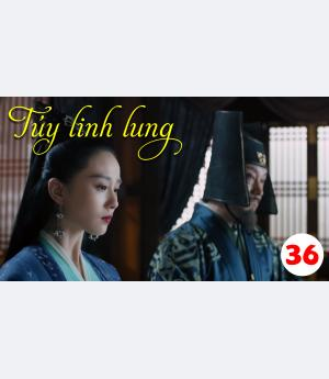 Túy Linh Lung - Lost Love In Times - Tập 36