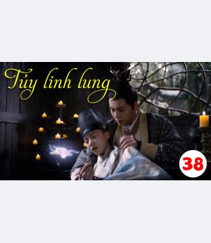 Túy Linh Lung - Lost Love In Times - Tập 38