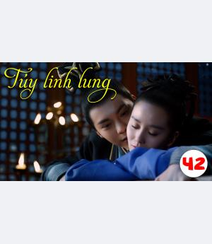 Túy Linh Lung - Lost Love In Times - Tập 42